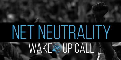 Net Neutrality Wake-Up Call