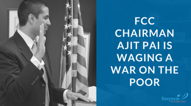 """FCC Chairman Pai next to the message """"FCC Chairman Ajit Pai is waging a war on the poor"""""""